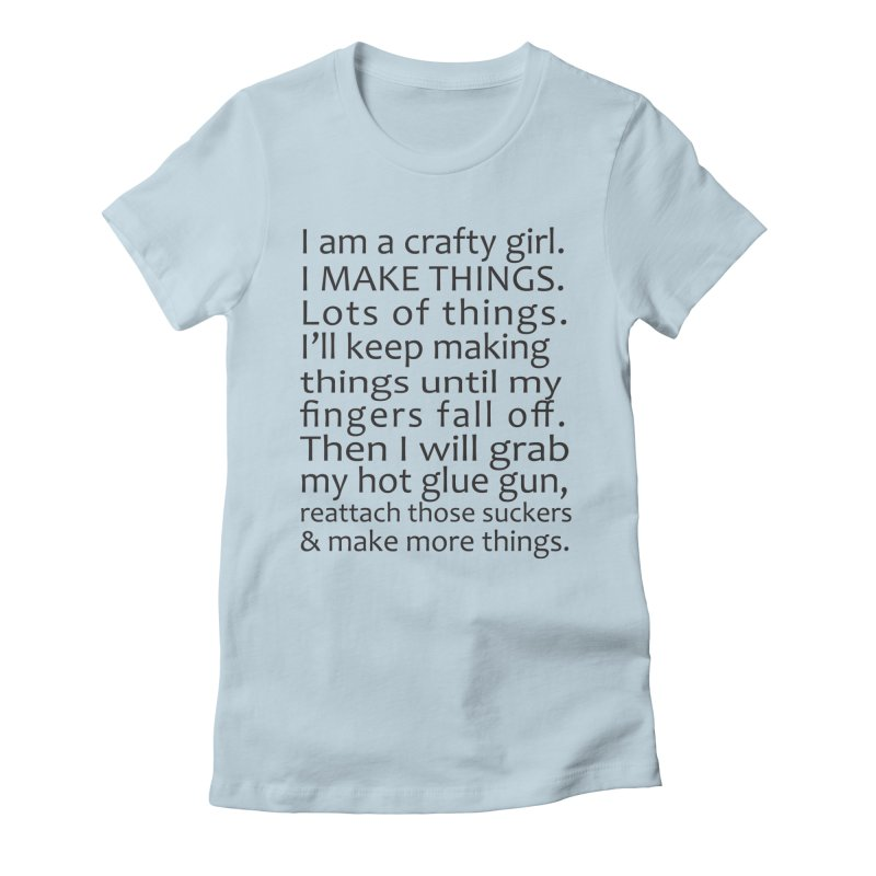 Crafty Girl Women's T-Shirt by AvijoDesign's Artist Shop