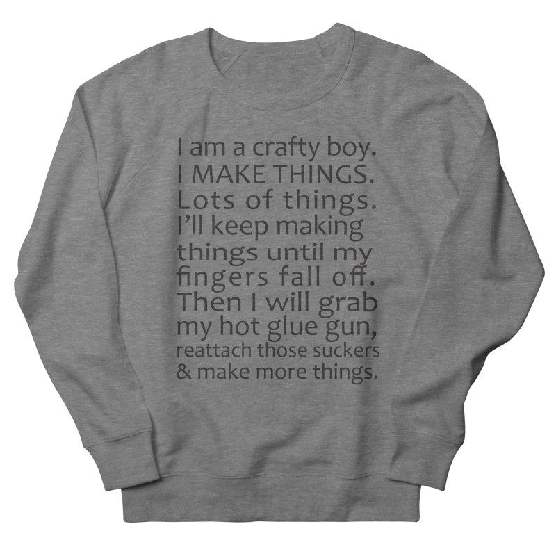 Crafty Boy Men's Sweatshirt by AvijoDesign's Artist Shop