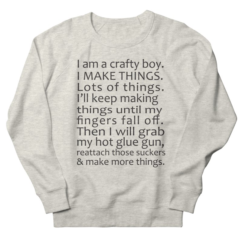 Crafty Boy Men's Sweatshirt by AvijoDesign's Artist Shop