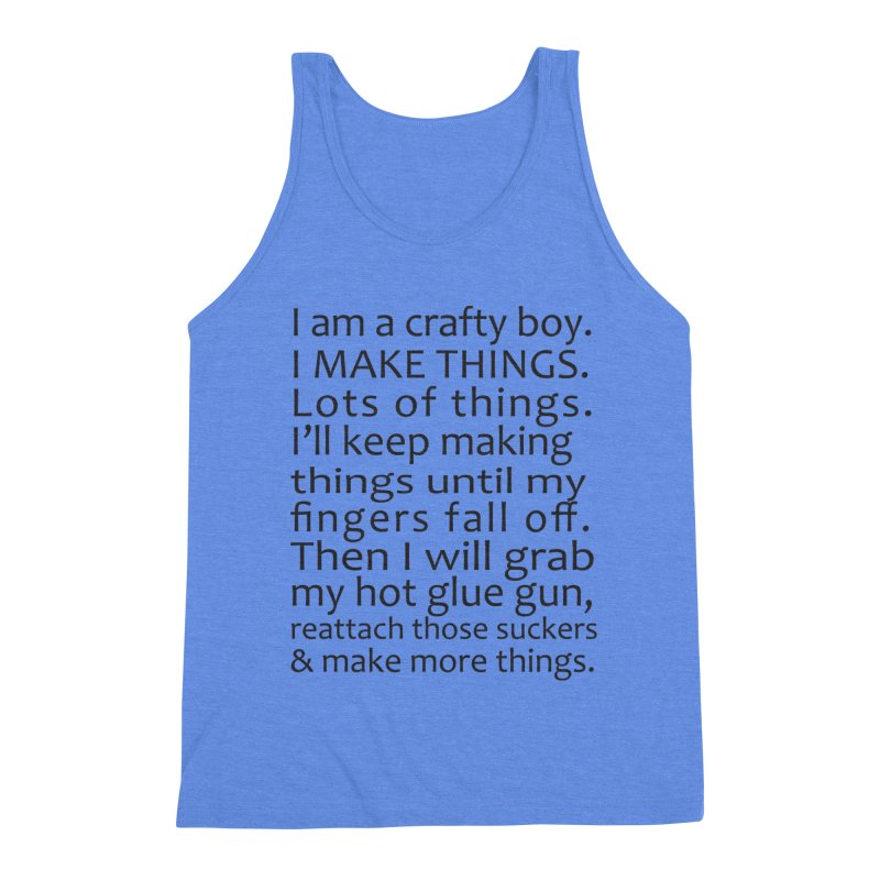 Crafty Boy Men's Triblend Tank by AvijoDesign's Artist Shop