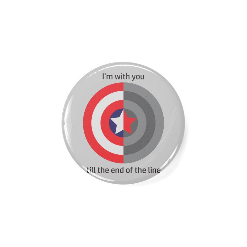 Till the end of the line Accessories Button by AvijoDesign's Artist Shop