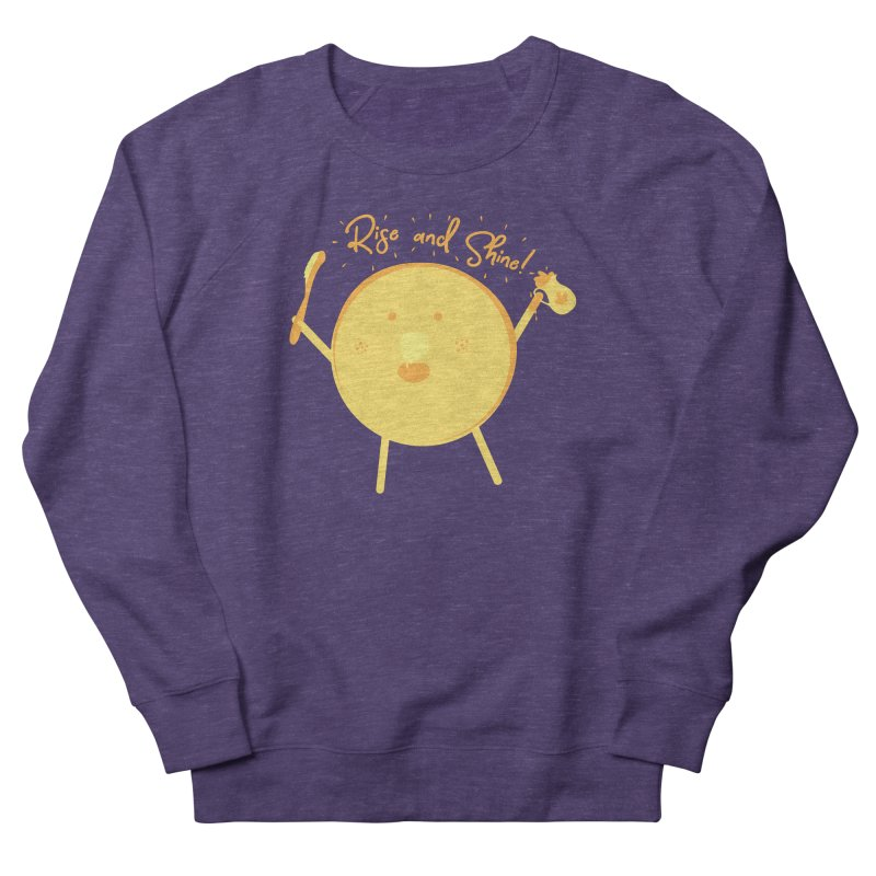 Rise and Shine! Women's French Terry Sweatshirt by Avo G'day!