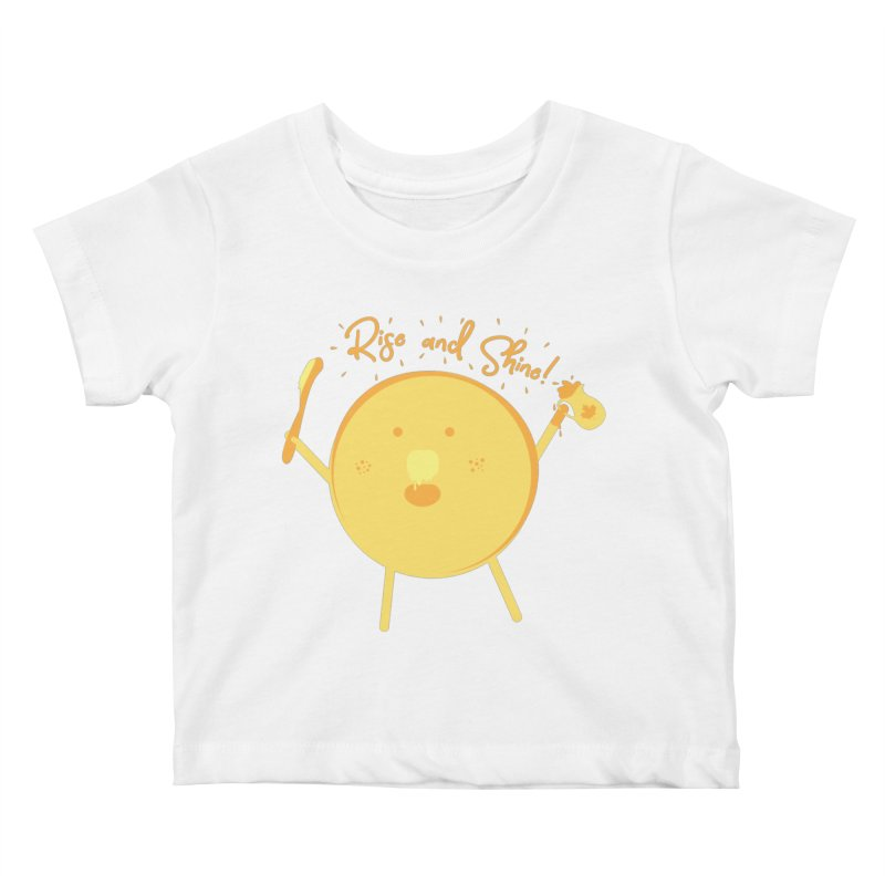 Rise and Shine! Kids Baby T-Shirt by Avo G'day!