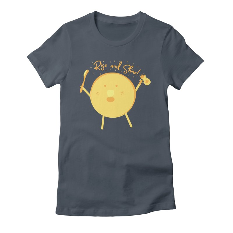 Rise and Shine! Women's T-Shirt by Avo G'day!