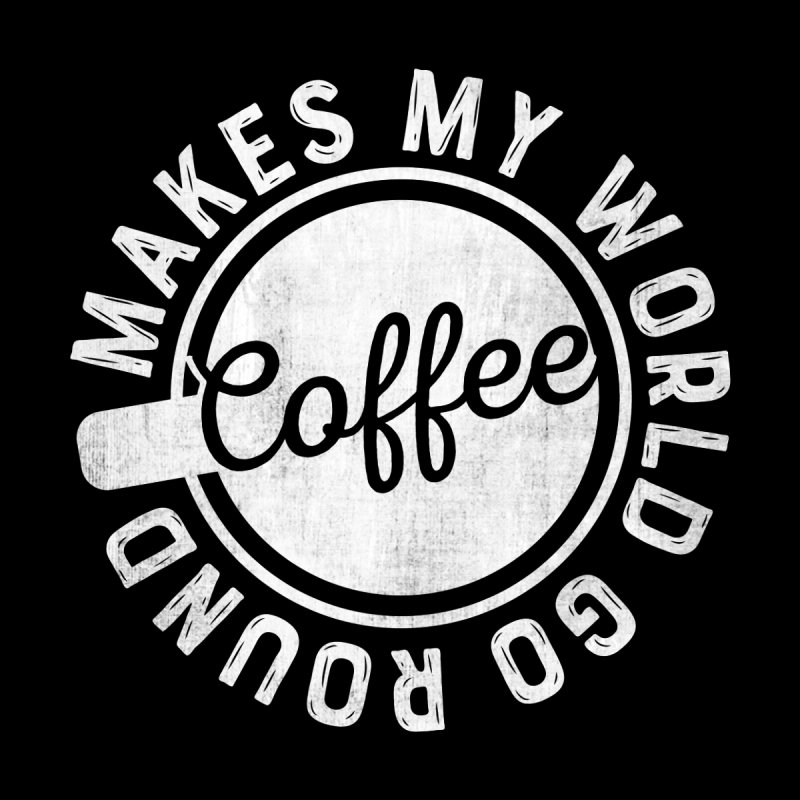 Coffee Makes My World Go Round - White Home Shower Curtain by Avo G'day!
