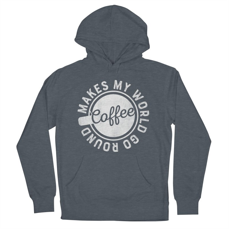 Coffee Makes My World Go Round - White Men's Pullover Hoody by Avo G'day!
