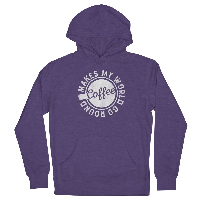 Coffee Makes My World Go Round - White Women's Pullover Hoody by Avo G'day!