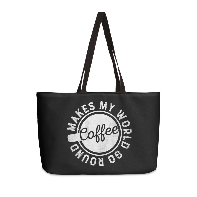 Coffee Makes My World Go Round - White Accessories Weekender Bag Bag by Avo G'day!
