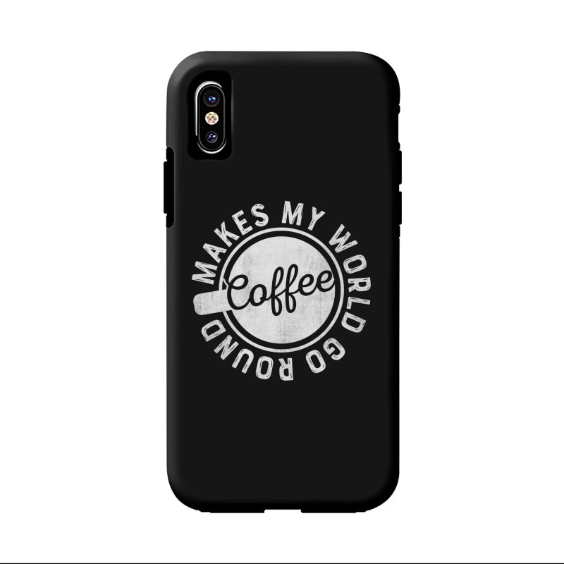 Coffee Makes My World Go Round - White Accessories Phone Case by Avo G'day!