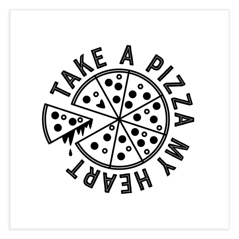 Pizza My Heart - Black Home Fine Art Print by Avo G'day!