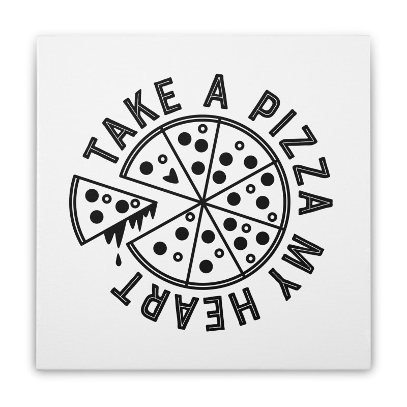Pizza My Heart - Black Home Stretched Canvas by Avo G'day!