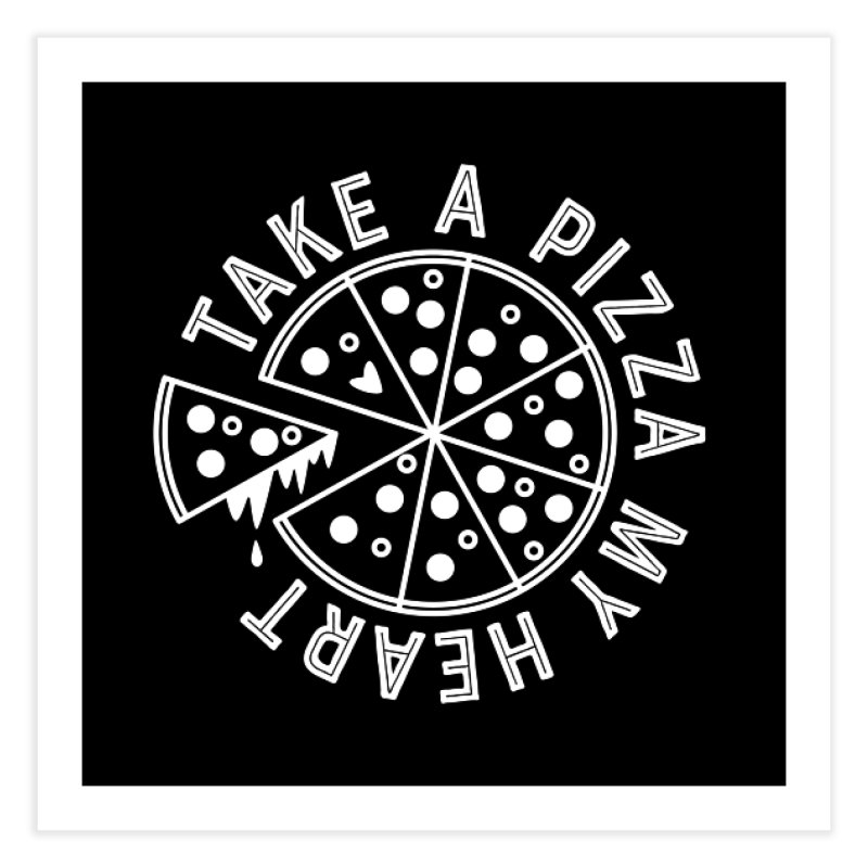 Pizza My Heart - White Home Fine Art Print by Avo G'day!