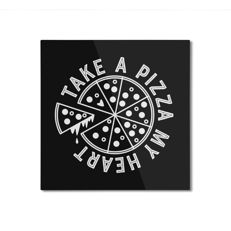 Pizza My Heart - White Home Mounted Aluminum Print by Avo G'day!