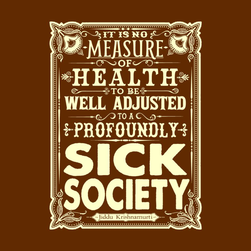 Sick Society - Jiddu Krishnamurti (light print) by AWAKEN INSIGHT