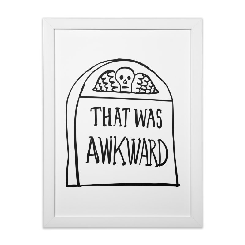 That Was Awkward Home Framed Fine Art Print by Victory Screech Labs