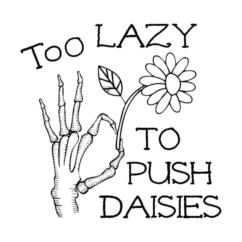 Too Lazy to Push Daisies Men's Longsleeve T-Shirt by Victory Screech Labs