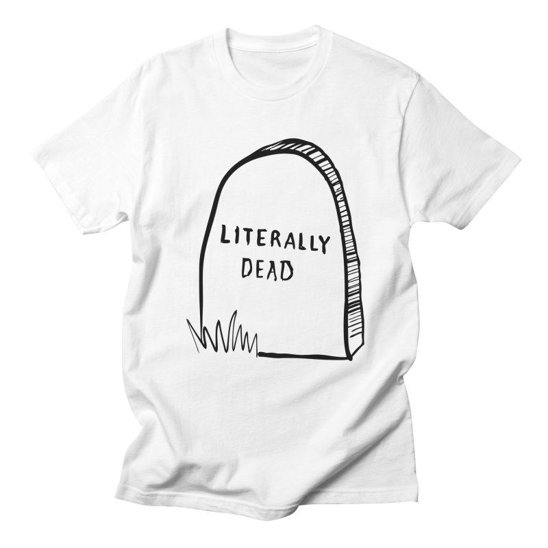 Literally Dead Men's T-Shirt by Victory Screech Labs