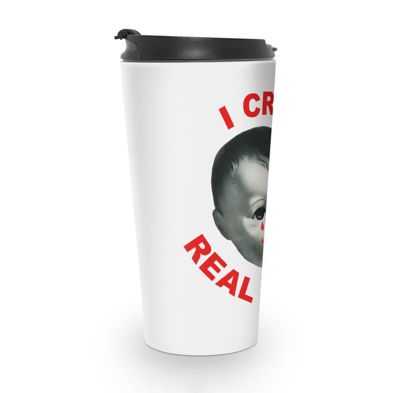 I Cry Real Tears Accessories Mug by Victory Screech Labs