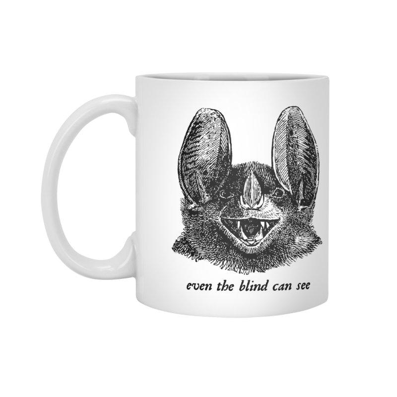 Even the Blind Can See Accessories Mug by Victory Screech Labs