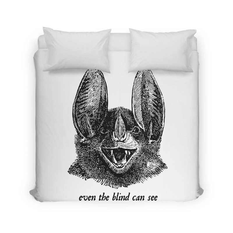 Even the Blind Can See Home Duvet by Victory Screech Labs
