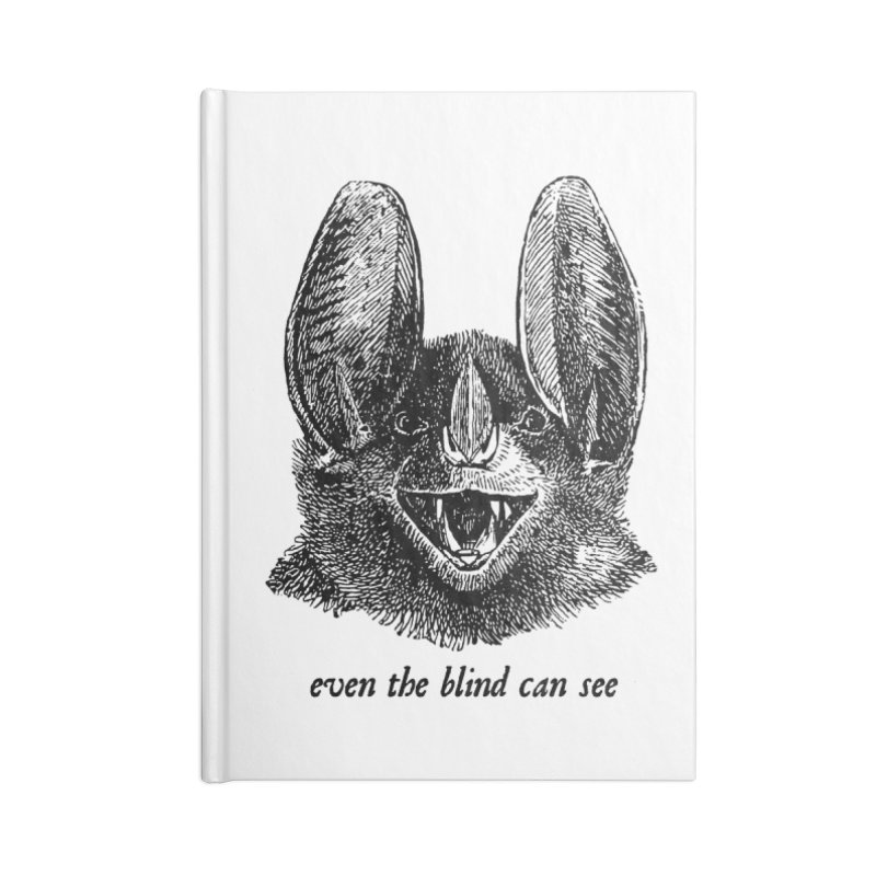 Even the Blind Can See Accessories Notebook by Victory Screech Labs