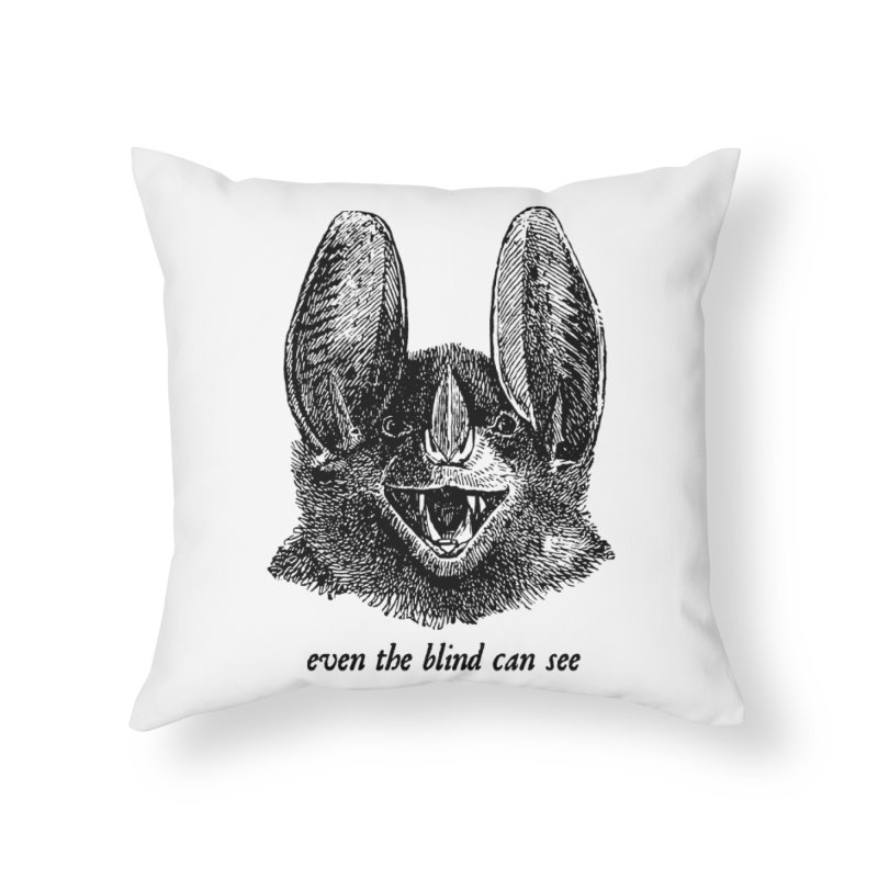 Even the Blind Can See Home Throw Pillow by Victory Screech Labs