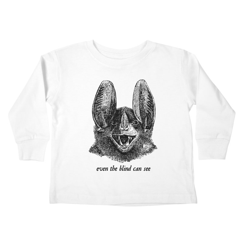 Even the Blind Can See Kids Toddler Longsleeve T-Shirt by Victory Screech Labs