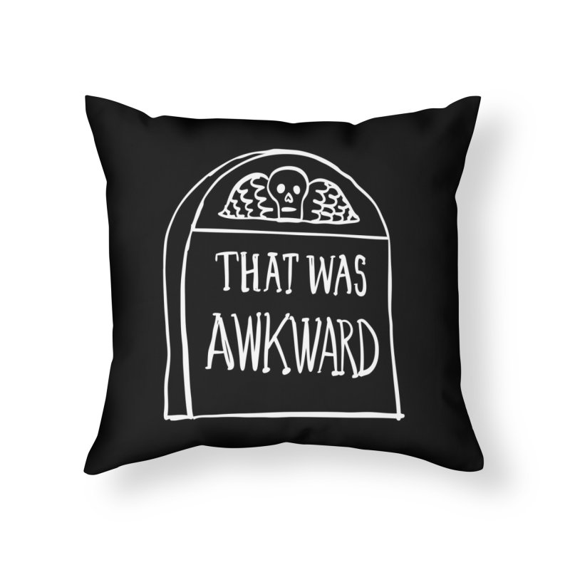 That Was Awkward V2 Home Throw Pillow by Victory Screech Labs