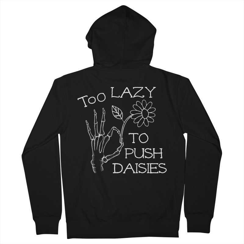 Too Lazy To Push Daisies Women's Zip-Up Hoody by Victory Screech Labs