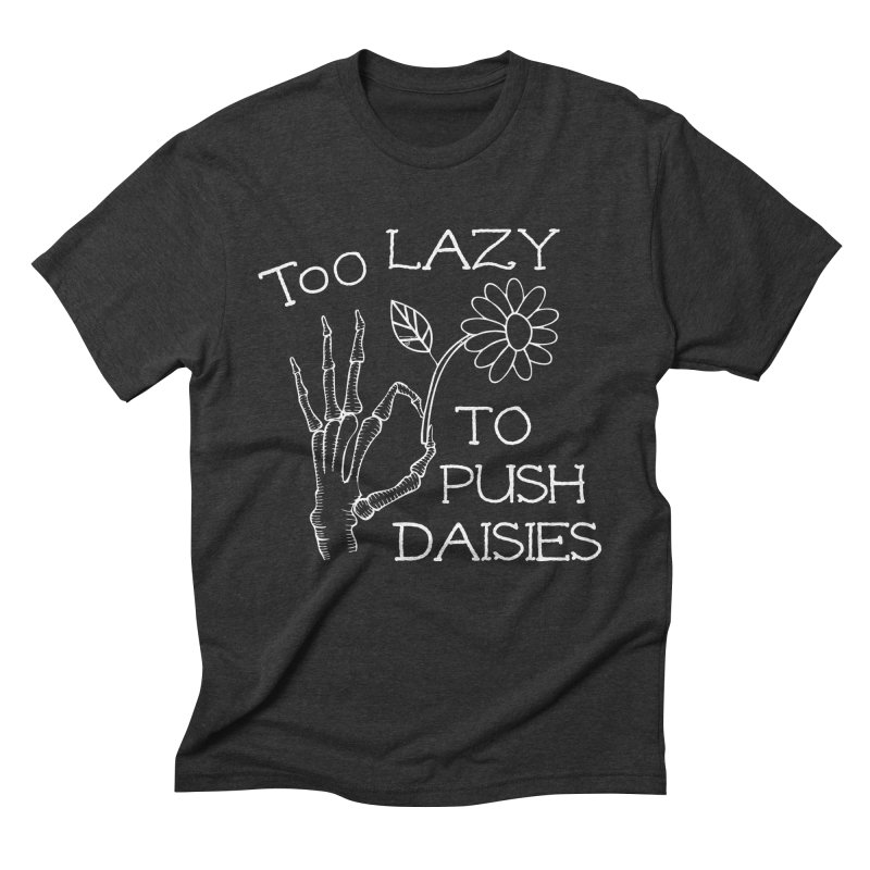 Too Lazy To Push Daisies Men's T-Shirt by Victory Screech Labs