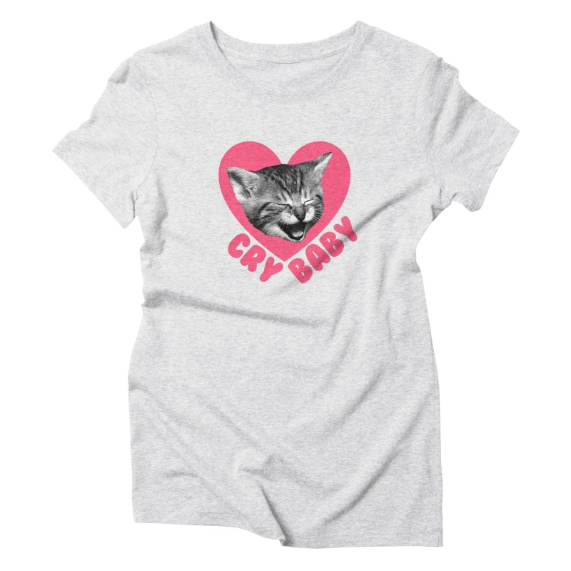 Cry Baby Women's T-Shirt by Victory Screech Labs