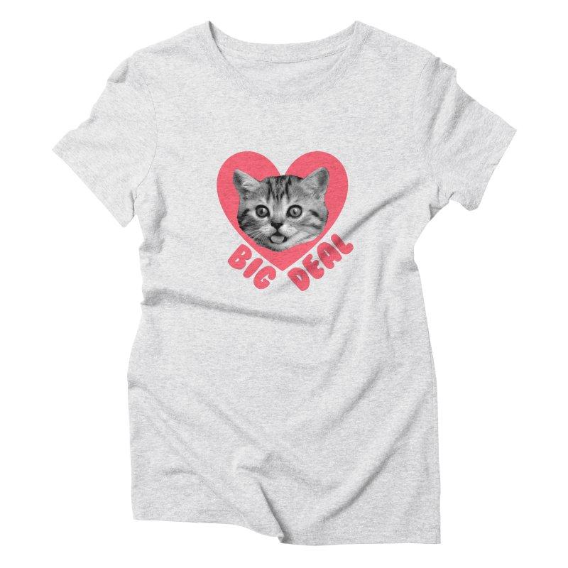 Big Deal Women's T-Shirt by Victory Screech Labs