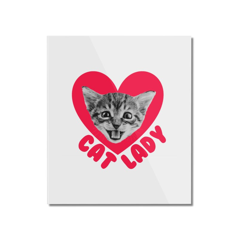 Cat Lady Home Mounted Acrylic Print by Victory Screech Labs