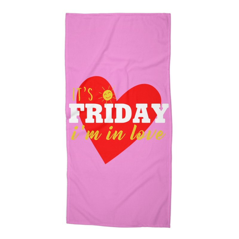 It's Friday, I'm in Love Accessories Beach Towel by Victory Screech Labs