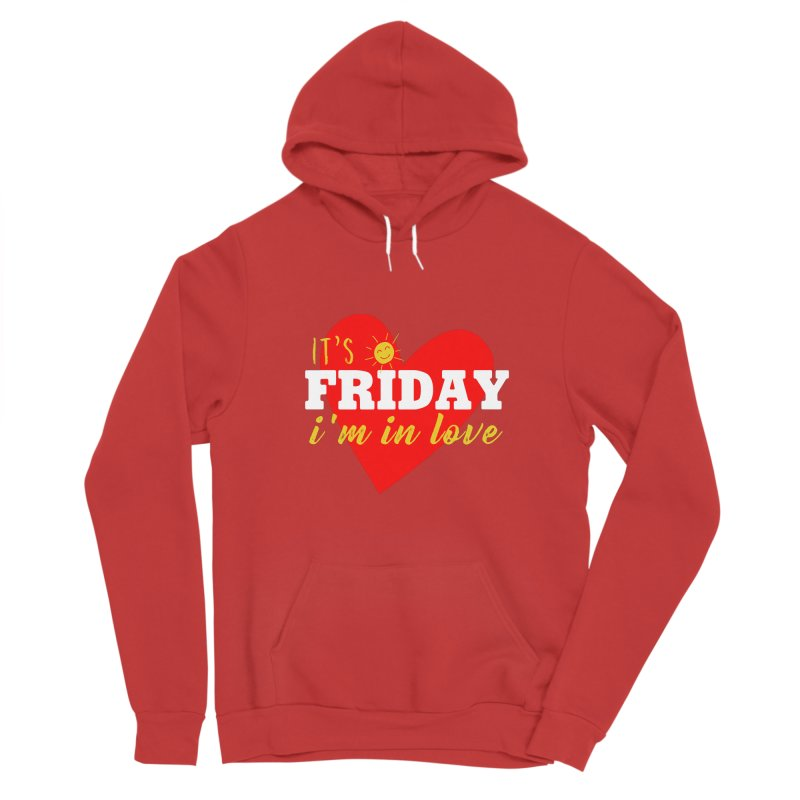 It's Friday, I'm in Love Women's Pullover Hoody by Victory Screech Labs