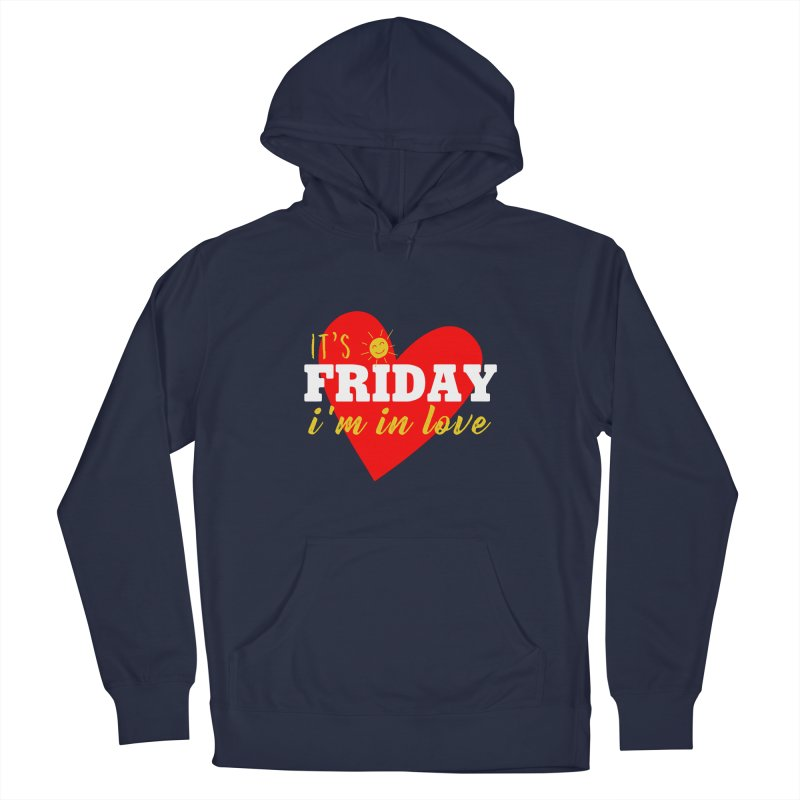 It's Friday, I'm in Love Men's Pullover Hoody by Victory Screech Labs