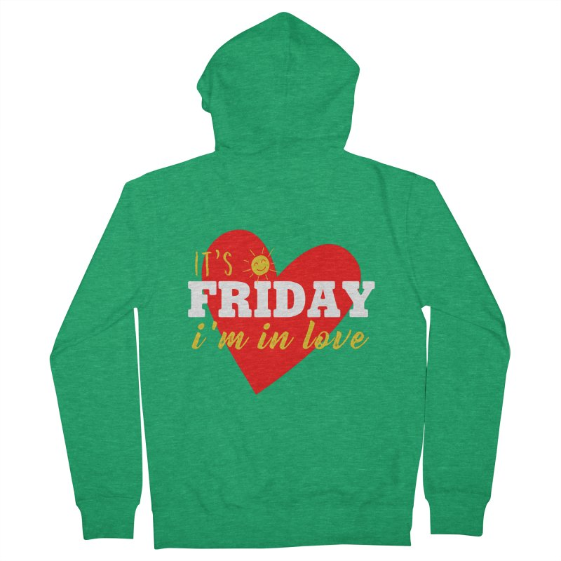 It's Friday, I'm in Love Women's Zip-Up Hoody by Victory Screech Labs