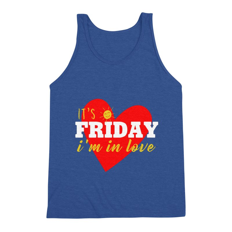It's Friday, I'm in Love Men's Tank by Victory Screech Labs