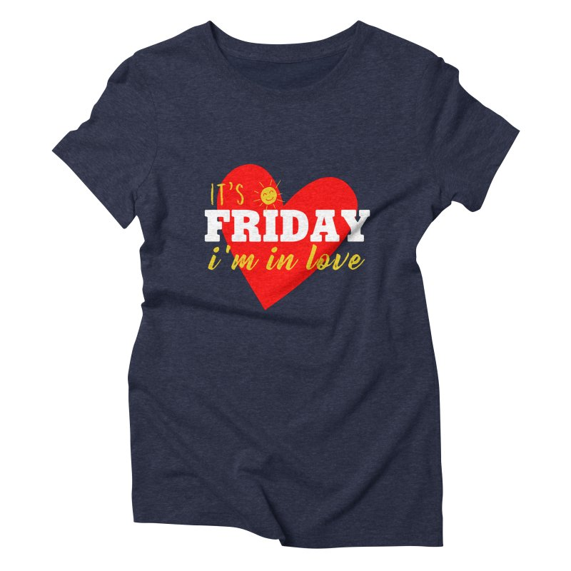 It's Friday, I'm in Love Women's T-Shirt by Victory Screech Labs