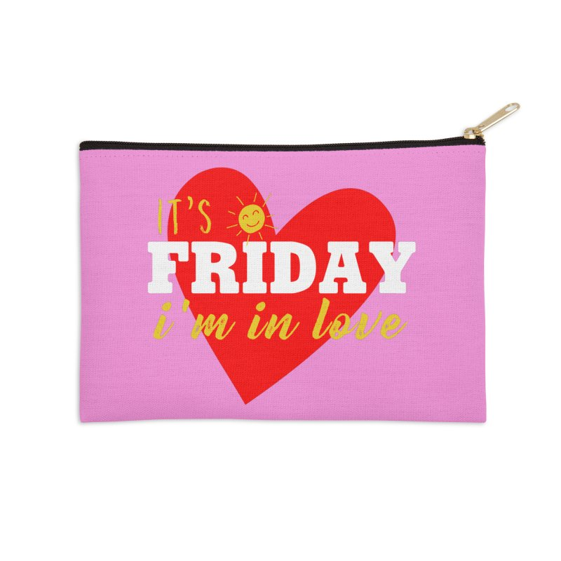 It's Friday, I'm in Love Accessories Zip Pouch by Victory Screech Labs
