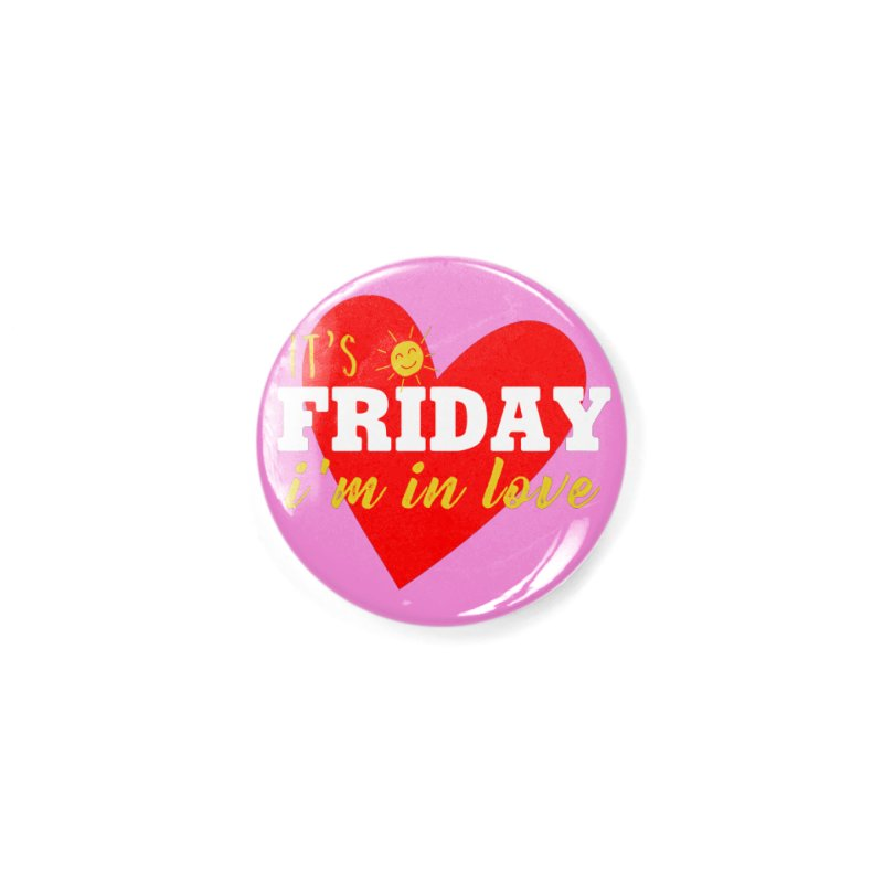 It's Friday, I'm in Love Accessories Button by Victory Screech Labs