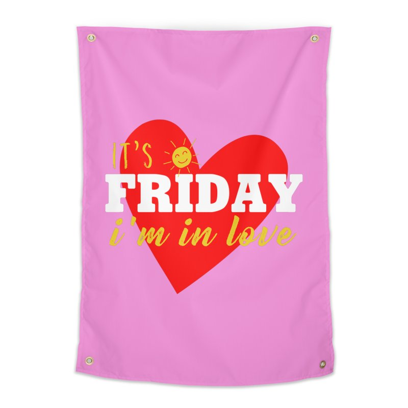 It's Friday, I'm in Love Home Tapestry by Victory Screech Labs