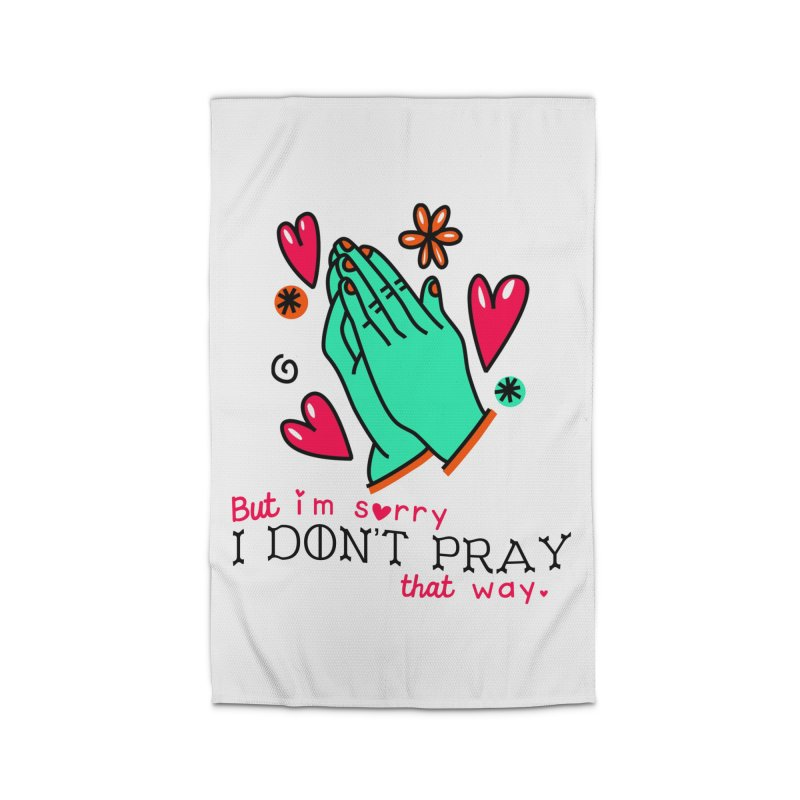 Sorry I Don't Pray That Way Home Rug by Victory Screech Labs