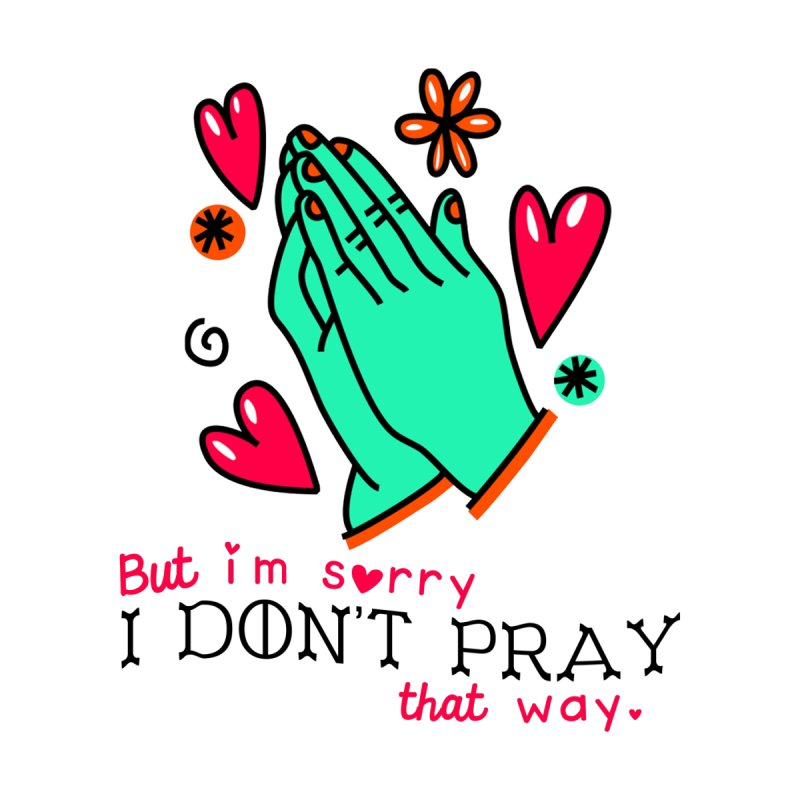 Sorry I Don't Pray That Way Accessories Skateboard by Victory Screech Labs