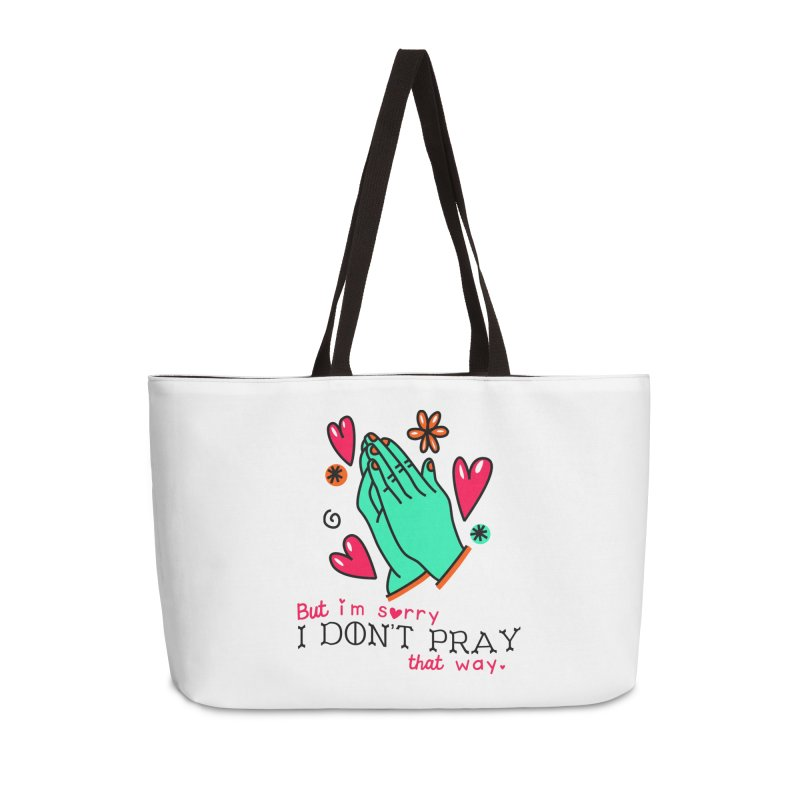 Sorry I Don't Pray That Way Accessories Bag by Victory Screech Labs