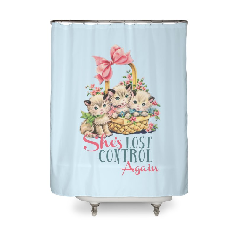 She's Lost Control Again Home Shower Curtain by Victory Screech Labs