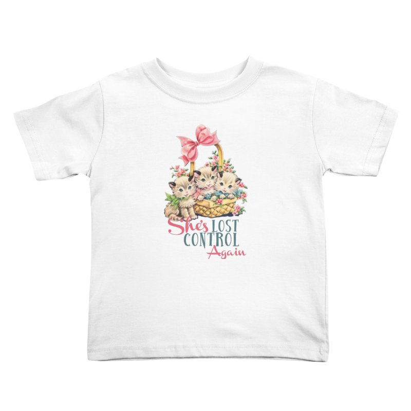 She's Lost Control Again Kids Toddler T-Shirt by Victory Screech Labs