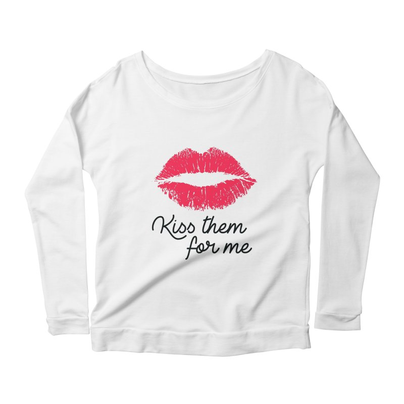 Kiss Them For Me Women's Longsleeve T-Shirt by Victory Screech Labs