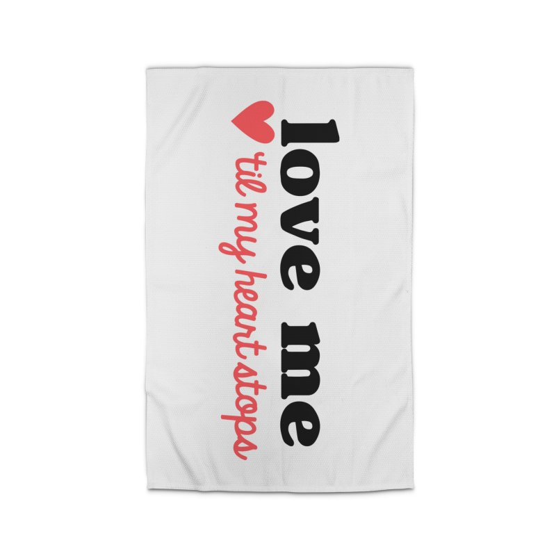 Love Me Til My Heart Stops Home Rug by Victory Screech Labs