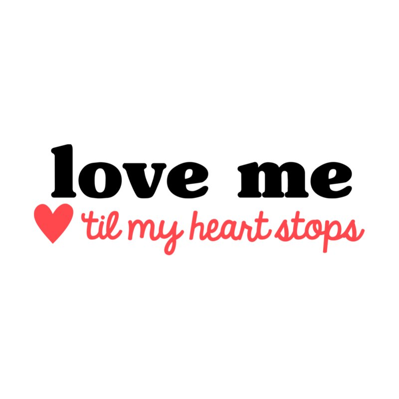 Love Me Til My Heart Stops Accessories Notebook by Victory Screech Labs